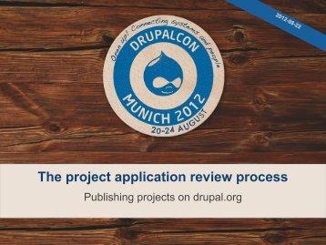The project application review process - DrupalCon Munich 2012