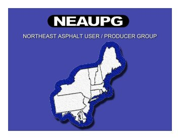NORTHEAST ASPHALT USER / PRODUCER GROUP - neaupg