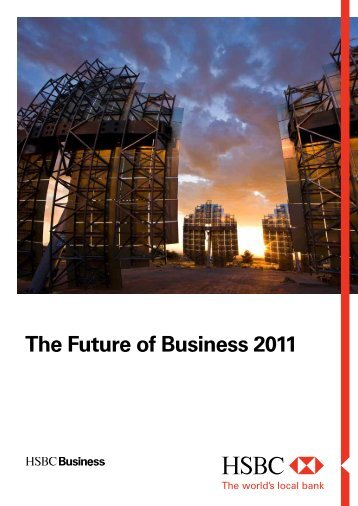 The Future of Business 2011 (PDF) - Business banking - HSBC