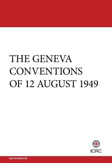 THE GENEVA CONVENTIONS OF 12 AUGUST 1949 - ICRC
