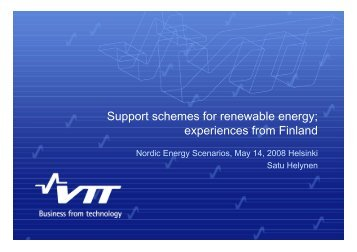 Support schemes for renewable energy; experiences from Finland