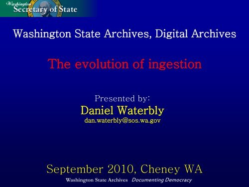 Dan Waterbly - Evolution of Ingestion - Washington State Digital ...