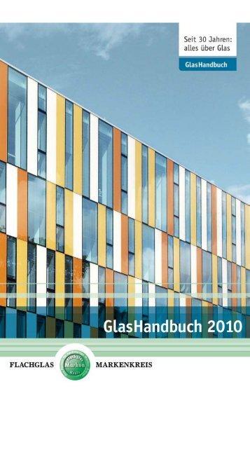 GlasHandbuch 2010 - Flachglas Sachsen GmbH