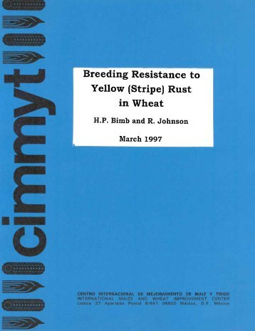 Wheat Special Report No. 41 Breeding Resistance to Yellow - cimmyt