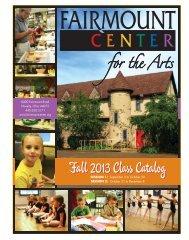View the 2013 Fall Class Catalog - Fairmount Center for the Arts