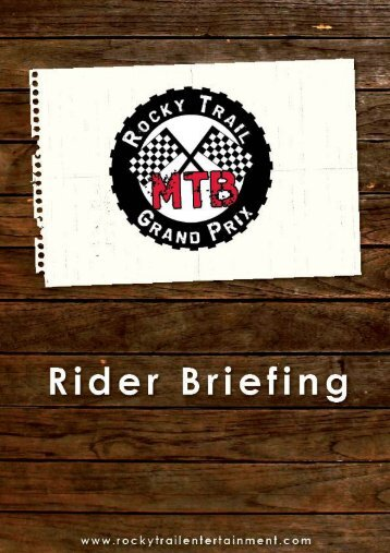 Check out the Rider Briefing. - Rocky Trail Entertainment