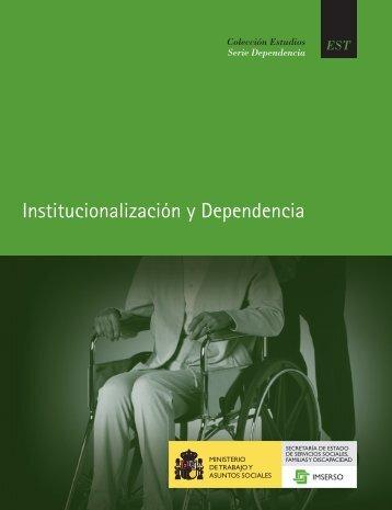 Institucionalización y Dependencia