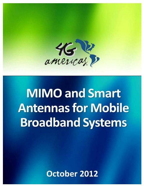 MIMO and Smart Antennas for Mobile Broadband ... - 4G Americas