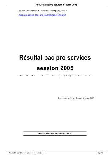 Résultat bac pro services session 2005 - Economie et Gestion au ...
