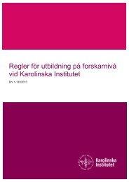 Regler för utbildning på forskarnivå - Internwebben - Karolinska ...