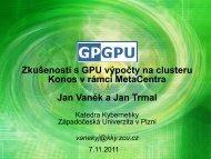 Zkušenosti s GPU výpočty na clusteru Konos v ... - MetaCentrum VO