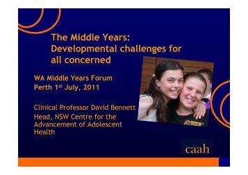 Presentation - Professor David Bennett - Middle Years Forum - 1 ...
