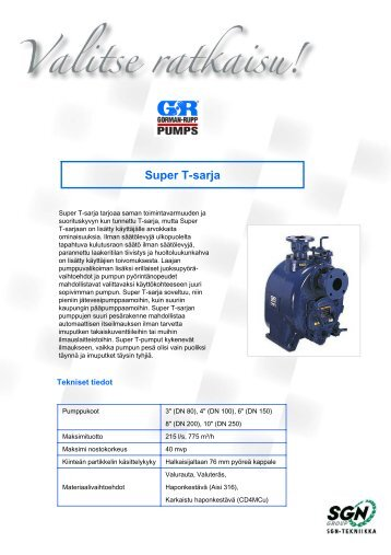 Gorman-Rupp T-sarjan pumpun ominaisuudet ... - SGN Tekniikka Oy