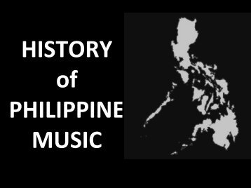 HISTORY of PHILIPPINE MUSIC - Philippine Culture