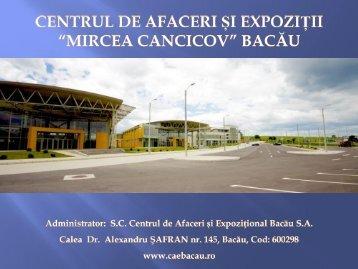 """Prezentare Centrul de Afaceri si Expozitii """"Mircea Cancicov"""""""