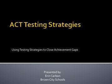 Using Testing Strategies to Close Achievement Gaps Presented