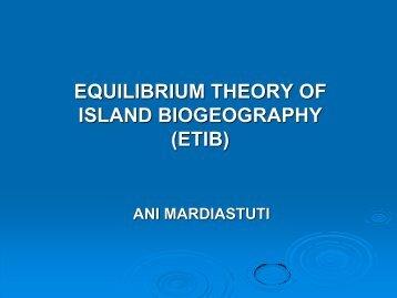 EQUILIBRIUM THEORY OF ISLAND BIOGEOGRAPHY (ETIB)