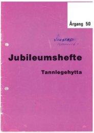 Jokstad A, Salomonsen K, Skjold I. Tannlegehytta 50 år. Oslo 1980