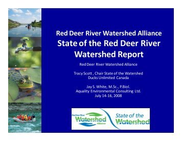 State of the Watershed Presentation - Red Deer River Watershed ...