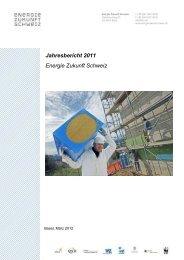 Jahresbericht 2011 Energie Zukunft Schweiz - Steiner, Urs