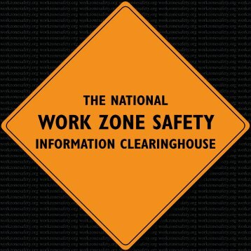 The National Work Zone Safety Information Clearinghouse-brochure