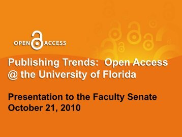 Publishing Trends: Open Access @ the University of Florida - Fora