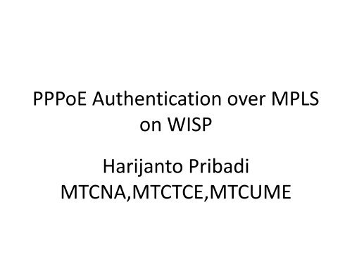 PPPoE Authentication over MPLS on WISP     - MUM - MikroTik