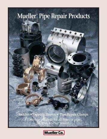Mueller® Pipe Repair Products - Mueller Co.