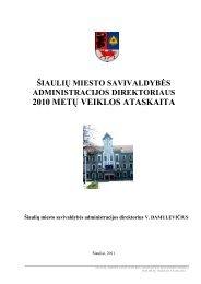 2007 metų administracijos veiklos ataskaita - Šiaulių miesto ...