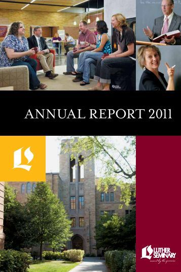 AnnuAl RepoRt 2011 - Luther Seminary