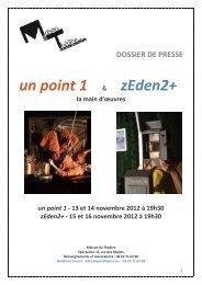 Dossier de presse Un point 1 et zEden2+ Maison du Théâtre d'Amiens
