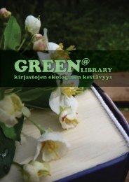 Lataa PDF - Green @ Library - kirjastojen ekologinen kestävyys