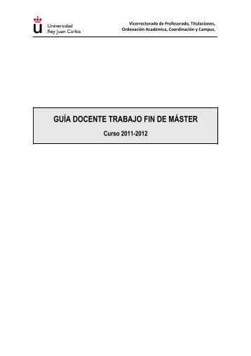guía docente trabajo fin de máster - FCJS - Universidad Rey Juan ...