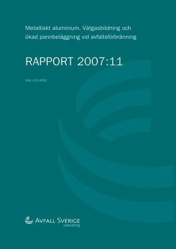 2007:11 Metalliskt aluminium. Vätgasbildning och ... - Avfall Sverige
