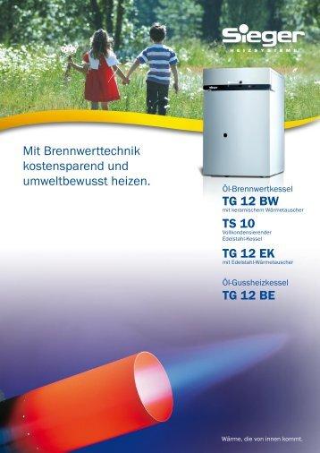Mit Brennwerttechnik kostensparend und umweltbewusst heizen. TG ...