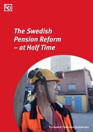 The Swedish Pension Reform – at Half Time - LO