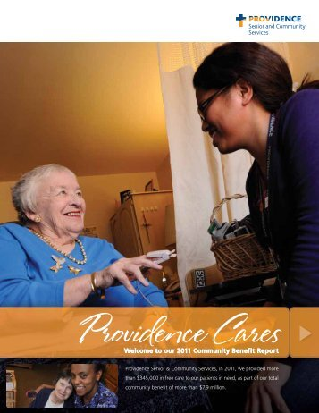 our 2011 Community Benefit Report - Providence Health & Services ...