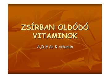 ZSÍRBAN OLDÓDÓ VITAMINOK\(Aranyász Éva 11.C-08\)