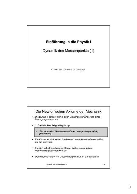 Einführung in die Physik I Dynamik des Massenpunkts (1) Die ...