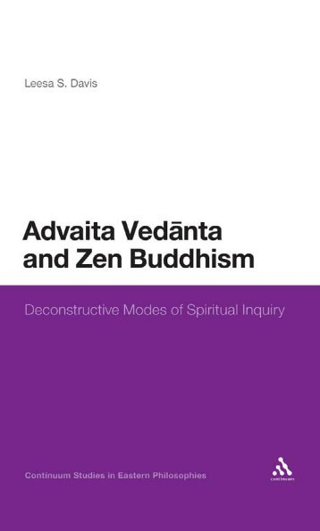 Advaita Vedanta and Zen Buddhism: Deconstructive Modes of ...