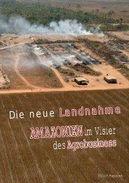Die neue Landnahme. Amazonien im Visier des Agrobusiness - FDCL