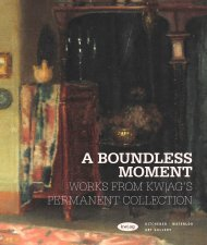 A Boundless Moment: Works from KW - Kitchener-Waterloo Art Gallery