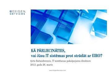 Ä¢irts Baltaisbrencis, Exigen Services Latvia - BIG event