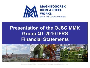 Presentation of the OJSC MMK Group Q1 2010 IFRS Financial ...