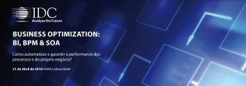 Business OptimizatiOn: Bi, Bpm & sOa - IDC Portugal