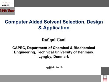 Computer Aided Solvent Selection, Design and Application - CAPEC