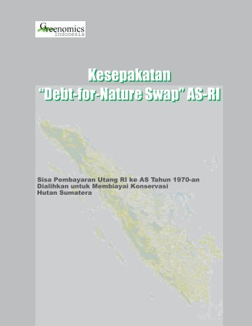 """Kesepakatan """"Debt-for-Nature Swap"""" AS - RI - Greenomics Indonesia"""