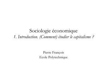 Sociologie historique du capitalisme 1. Introduction - pierrefrancois