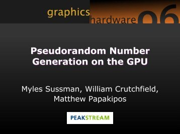 Pseudorandom Number Generation on the GPU - Graphics Hardware