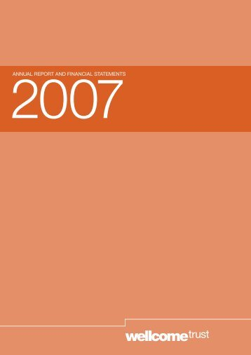 Annual Report and Financial Statements 2007 - Wellcome Trust